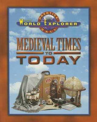 Image for WORLD EXPLORER: MEDIEVAL TIMES 3RD EDITION STUDENT EDITION 2003C (Prentice Hall World Explorer)