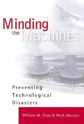 Image for Minding the Machines: Preventing Technological Disasters