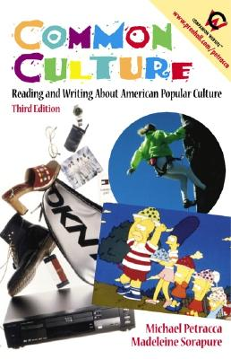 Image for Common Culture: Reading and Writing about American Popular Culture (3rd Edition)