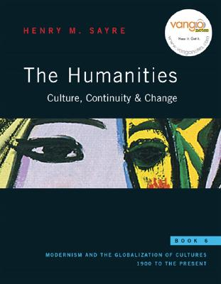 The Humanities: Culture, Continuity, and Change, Book 6, Henry M. Sayre (Author)