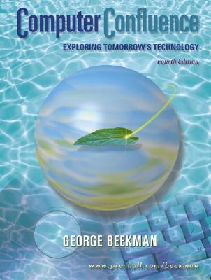 Image for Computer Confluence: Exploring Tomorrow's Technology (4th Edition)