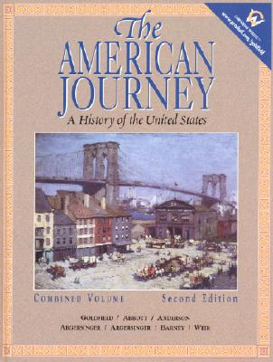 Image for The American Journey: A History of the United States, Combined Volume (2nd Edition)