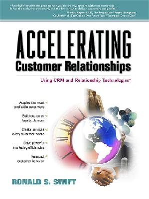 Image for Accelerating Customer Relationships: Using CRM and Relationship Technologies