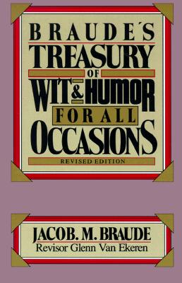 Image for BRAUDE'S TREASURY OF WIT AND HUMOR FOR A