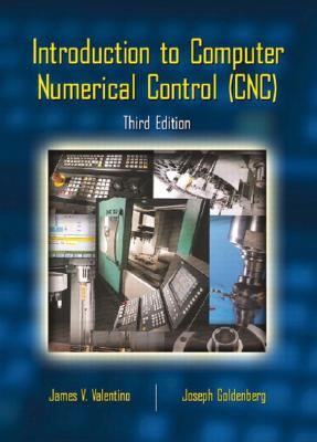 Image for Introduction to Computer Numerical Control (CNC) (3rd Edition)