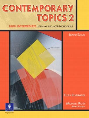 Image for Contemporary Topics 2: High Intermediate Listening and Note-Taking Skills, Second Edition (Student Book)