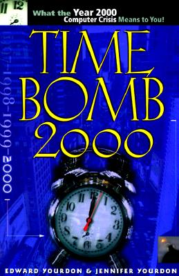 Image for Time Bomb 2000!: What the Year 2000 Computer Crisis Means to You!