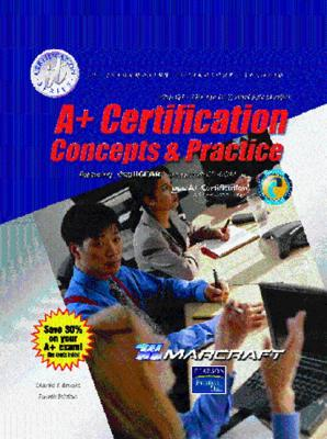 A+ Certification: Concepts and Practices (Text & Lab Manual) (4th Edition), Brooks, Charles J.