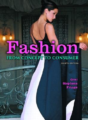 Fashion: From Concept to Consumer (8th Edition), Frings, Gini Stephens