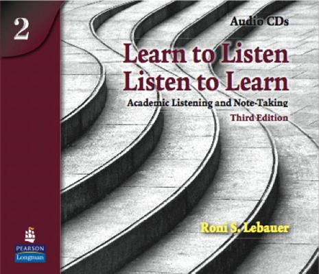 Image for Learn to Listen, Listen to Learn 2 Audio CDs, 3e  Academic Listening and Note-Taking, Classroom Audio CD