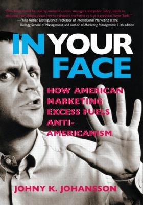 Image for IN YOUR FACE : HOW AMERICAN MARKETING EX