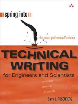 Spring Into Technical Writing for Engineers and Scientists, Rosenberg, Barry J.