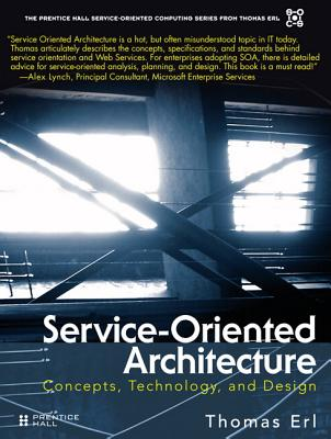 Service-Oriented Architecture (SOA): Concepts, Technology, and Design, Erl, Thomas