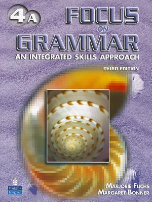 Focus on Grammar 4 Student Book A with Audio CD 3rd Edition, Marjorie Fuchs (Author), Margaret Bonner (Author)