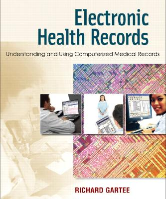 Image for Electronic Health Records: Understanding and Using Computerized Medical Records