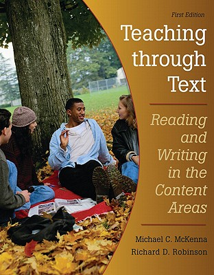 Image for Teaching Through Text: Reading and Writing in the Content Areas