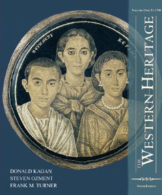 The Western Heritage: Volume 1 (9th Edition), Kagan, Donald; Ozment, Steven M; Turner, Frank M.