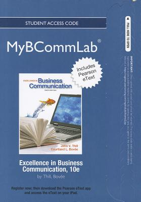 MyBCommLab with Pearson eText -- Access Card -- for Excellence in Business CommunicationMyBCommLab with Pearson eText -- Access Card -- for Excellence in Business Communication, John V. Thill (Author), Courtland V. Bovee (Author)
