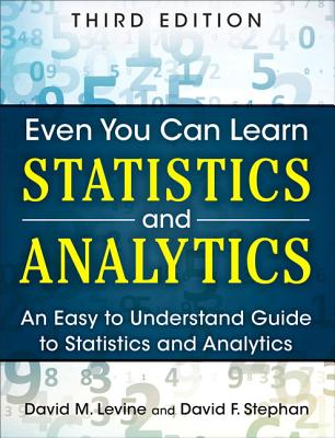 Image for Even You Can Learn Statistics and Analytics: An Easy to Understand Guide to Statistics and Analytics (3rd Edition)