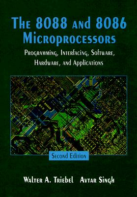 Image for 8088 and 8086 Microprocessors, The: Programming, Interfacing, Software, Hardware, & Applications