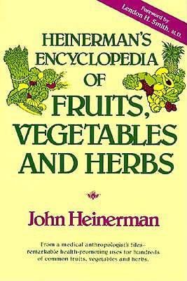 Heinerman's Encyclopedia of Fruits, Vegetables, and Herbs, Heinerman, John