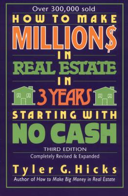 Image for How to Make One Million Dollars in Real Estate in Three Years, Starting With No Cash