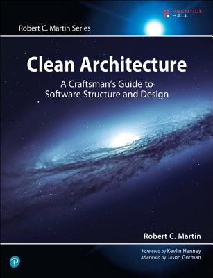 Image for Clean Architecture: A Craftsman's Guide to Software Structure and Design (Robert C. Martin Series)