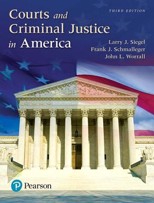 Courts and Criminal Justice in America (3rd Edition)