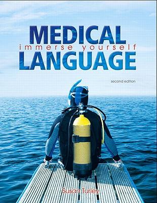 Medical Language (2nd Edition), Turley MA  BSN  RN  ART  CMT, Susan M.