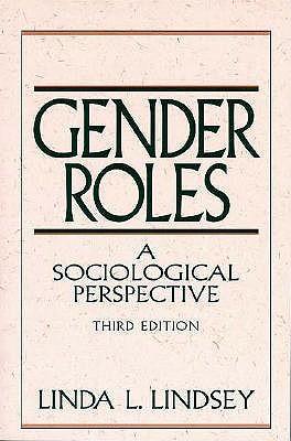 Gender Roles: A Sociological Perspective (3rd Edition), Lindsey, Linda L.