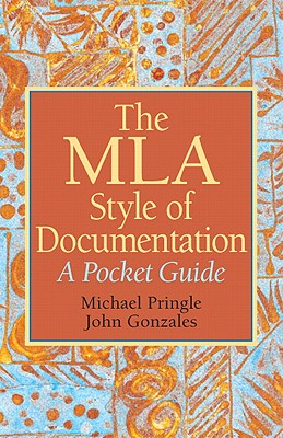 MLA Style of Documentation: A Pocket Guide, The, Pringle, Mike; Gonzales, John