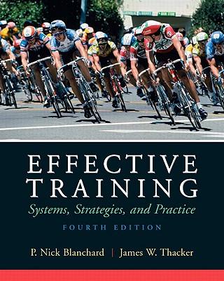 Effective Training (4th Edition), Blanchard, P. Nick; Thacker, James