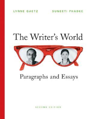 Image for The Writer's World: Paragraphs and Essays (2nd Edition) (Gaetz/Phadke Developmental Writing)
