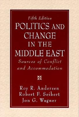 Image for Politics and Change in the Middle East: Sources of Conflict and Accommodation