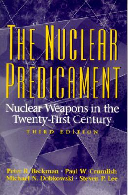 Image for The Nuclear Predicament: Nuclear Weapons in the Twenty-First Century (3rd Edition)
