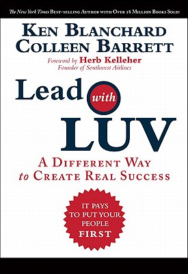 Image for Lead with LUV: A Different Way to Create Real Success