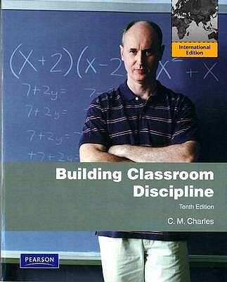 Building Classroom Discipline 10th Edition Low Cost Soft Cover IE Edition, C. M. Charles (Author)