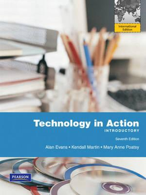 Technology in Action: Introductory 7th Edition, Alan Evans (Author) , Kendall Martin (Author) , Mary Anne Poatsy (Author)