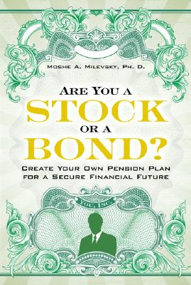 Image for Are You a Stock or a Bond?: Create Your Own Pension Plan for a Secure Financial Future