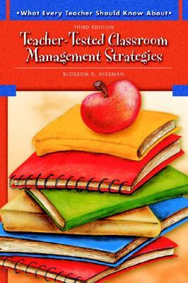 Teacher-Tested Classroom Management Strategies, Nissman, Blossom S.