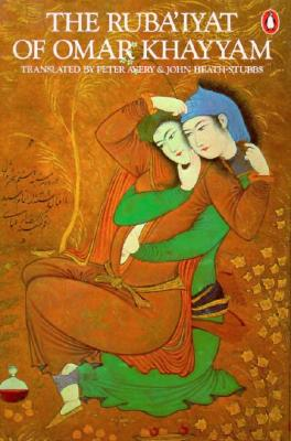 "Rubaiyat of Omar Khayyam, ""Khayyam, Omar, Avery, Peter, Heath-Stubbs, John"""