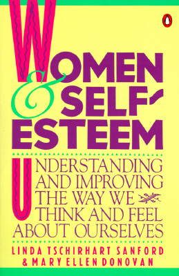 Image for Women and Self-Esteem: Understanding and Improving the Way We Think and Feel AboutOurselves