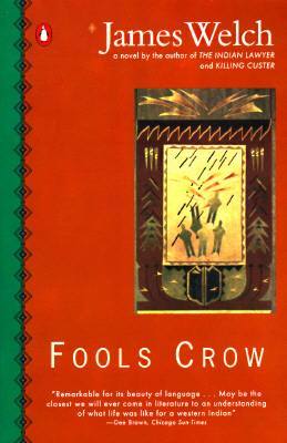 Fools Crow (Contemporary American Fiction), Welch, James