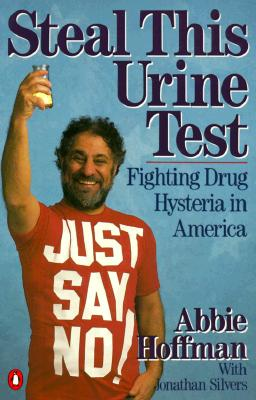 Image for Steal This Urine Test: Fighting Drug Hysteria in America