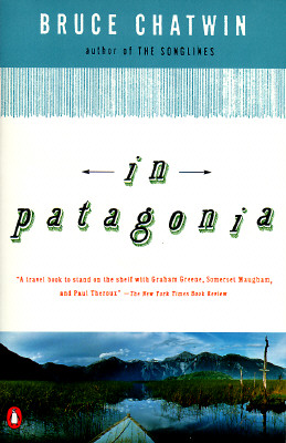 In Patagonia, Chatwin, Bruce