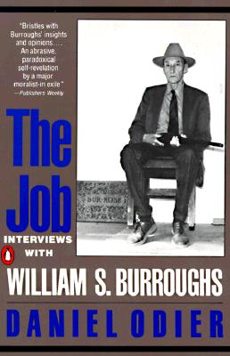 The Job: Interviews with William S. Burroughs, Odier, Daniel; Burroughs, William S.