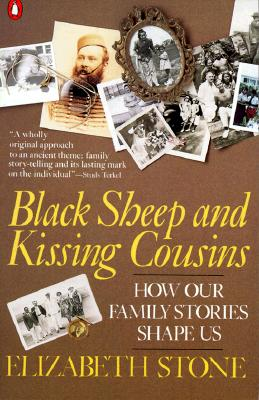 Image for Black Sheep and Kissing Cousins: How Family Stories Shape Us