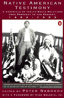 Image for Native American Testimony: A Chronicle of Indian-White Relations from Prophecy to the Present
