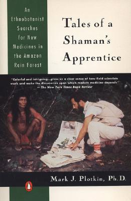 Tales of a shaman's apprentice, Plotkin, Mark J.
