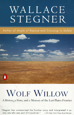 Image for Wolf Willow: A History A Story And A Memory Of The Last